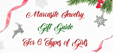 Marcasite Jewelry Gift Guide (for 6 types of girls)