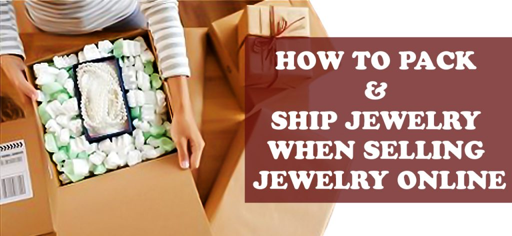 How to Pack Jewelry and Ship Jewelry when selling jewelry online
