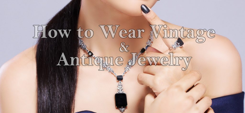 How to Wear Vintage and Antique Jewelry 06
