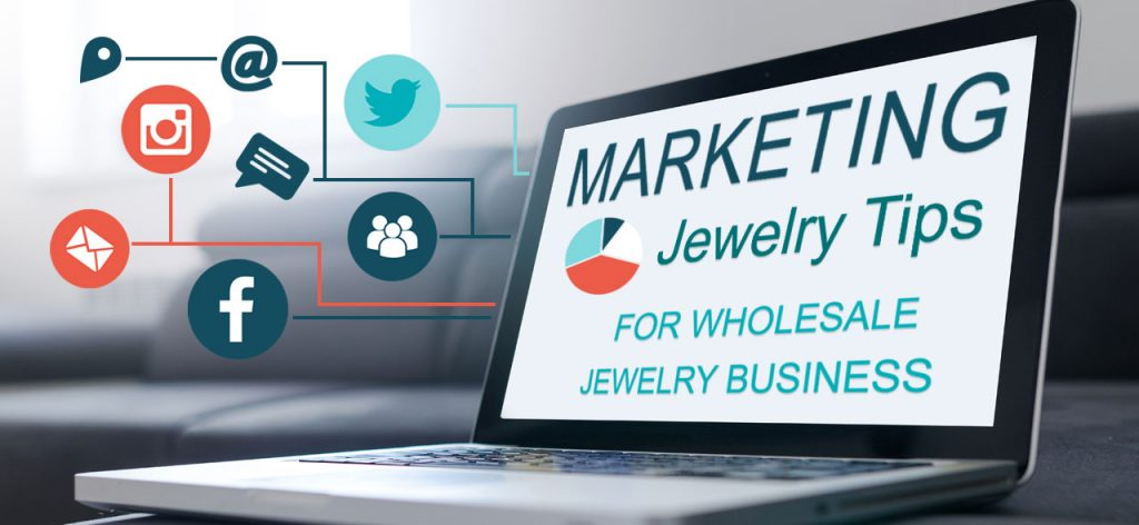 Marketing Jewelry Tips for Wholesale Jewelry Business 001