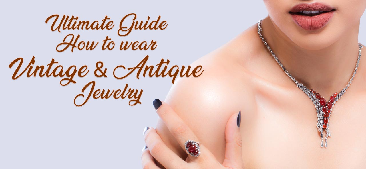 Ultimate Guide How to Wear Vintage and Antique Jewelry 010